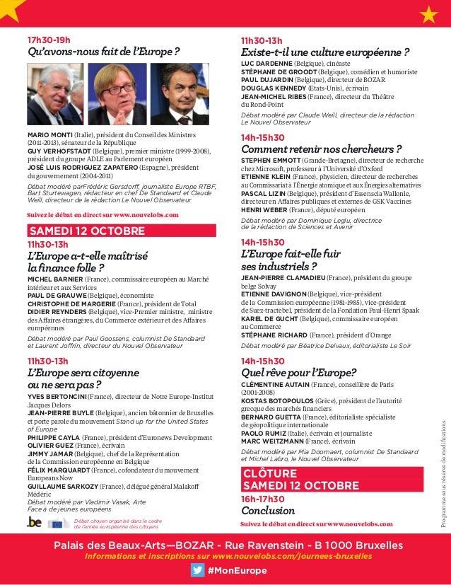 17h30-19h Qu'avons-nousfaitdel'Europe? MARIO MONTI (Italie), président du Conseil des Ministres (2011-2013), sénateur de ...