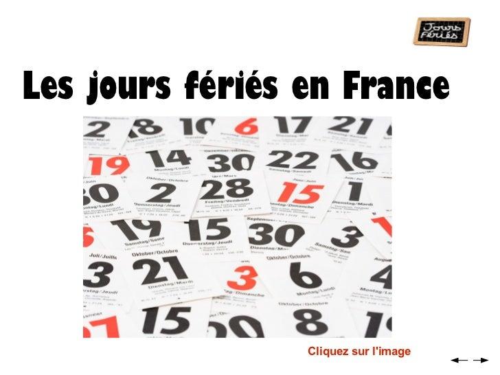 Les  jours  fériés en France Cliquez sur l'image