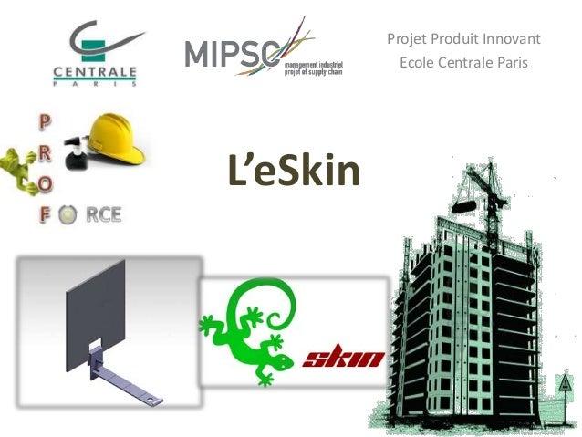 Projet Produit Innovant Ecole Centrale Paris  L'eSkin