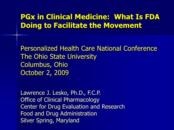 PGx in Clinical Medicine:  What Is FDA Doing to Facilitate the Movement<br />Personalized Health Care National ConferenceT...