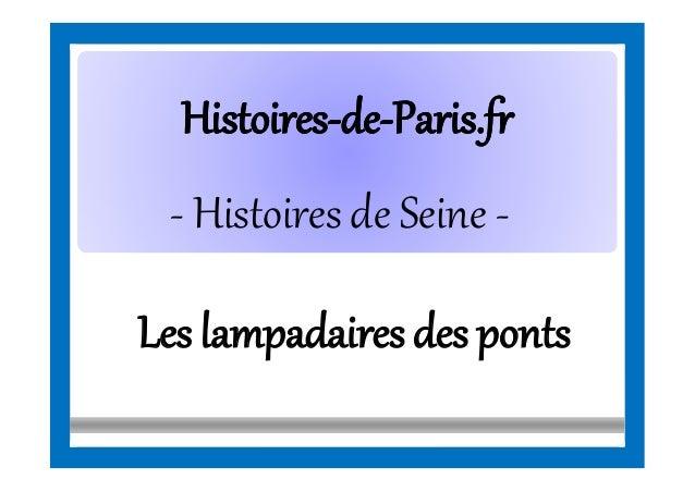 HistoiresHistoires--dede--Paris.frParis.fr - Histoires de Seine - Les lampadairesdes ponts