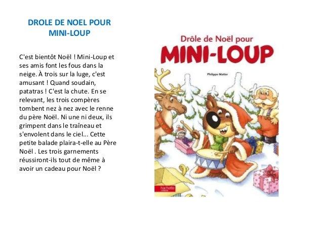 DROLE DE NOEL POUR MINI-LOUP C'est bientôt Noël ! Mini-Loup et ses amis font les fous dans la neige. À trois sur la luge, ...