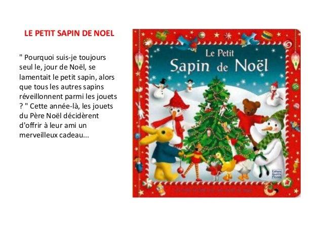 """LE PETIT SAPIN DE NOEL """" Pourquoi suis-je toujours seul le, jour de Noël, se lamentait le petit sapin, alors que tous les ..."""
