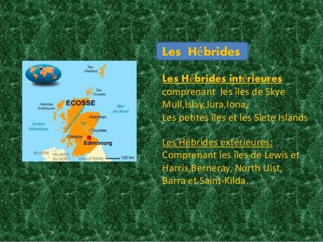 Les Hébrides Les Hébrides intérieures comprenant les îles de Skye Mull,Islay,Jura,Iona, Les petites îles et les Slete Isla...