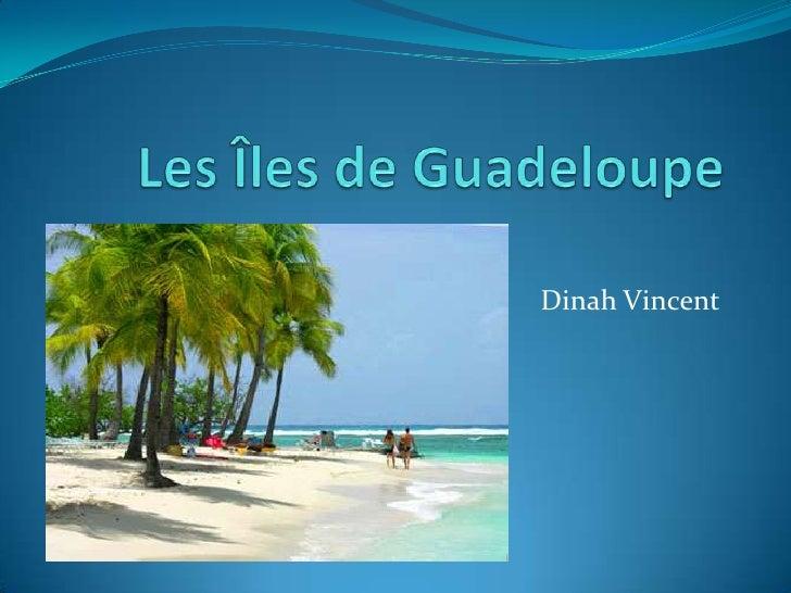 Les Îles de Guadeloupe<br />Dinah Vincent<br />