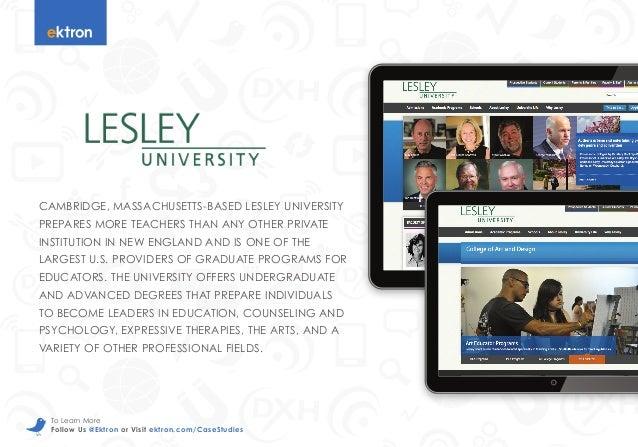 t Follow Us @Ektron or Visit ektron.com/CaseStudies To Learn More CAMBRIDGE, MASSACHUSETTS-BASED LESLEY UNIVERSITY PREPARE...