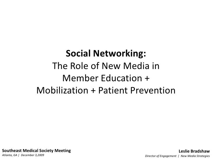 Social Networking: <br />The Role of New Media in <br />Member Education +<br />Mobilization + Patient Prevention<br />Sou...