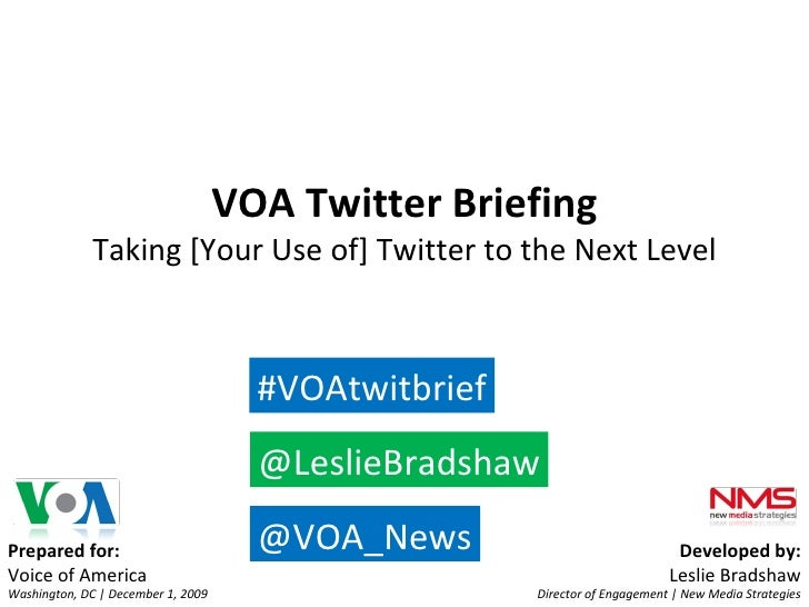 Prepared for: Voice of America Washington, DC   December 1, 2009 Developed by: Leslie Bradshaw Director of Engagement   Ne...