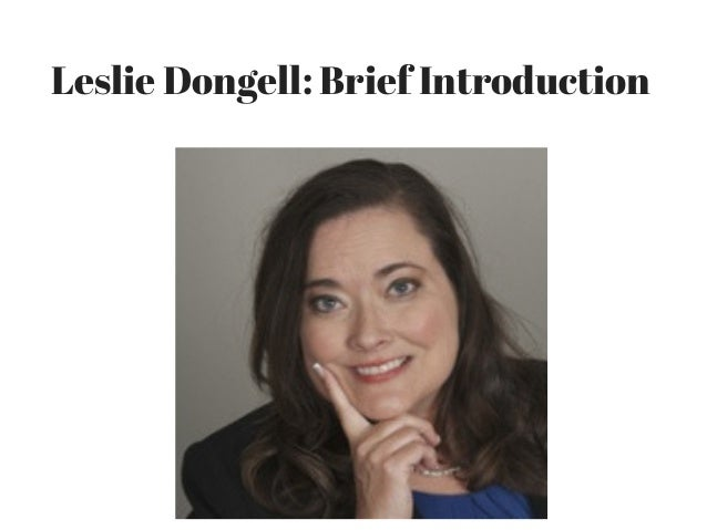 Leslie Dongell: Brief Introduction