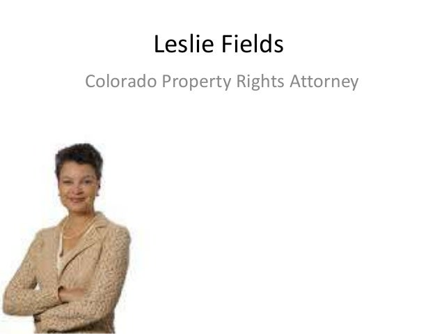 Leslie Fields Colorado Property Rights Attorney