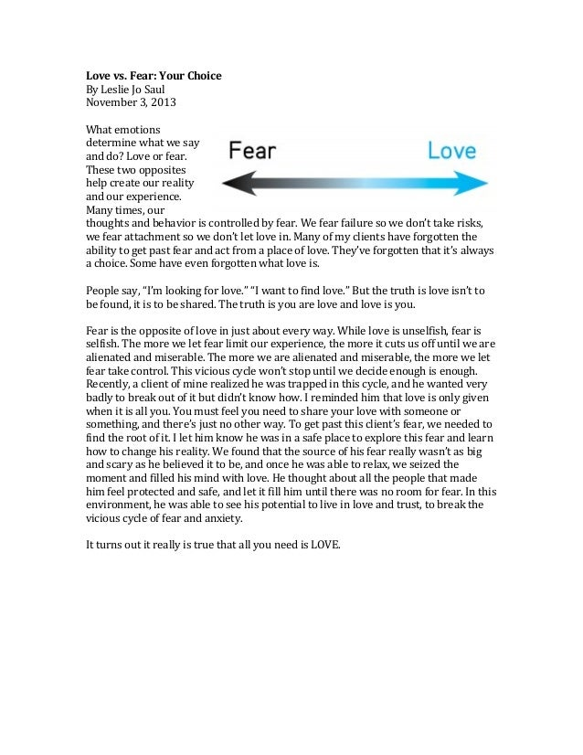 Love	   vs.	   Fear:	   Your	   Choice	    By	   Leslie	   Jo	   Saul	    November	   3,	   2013	    	    What	   emotions...
