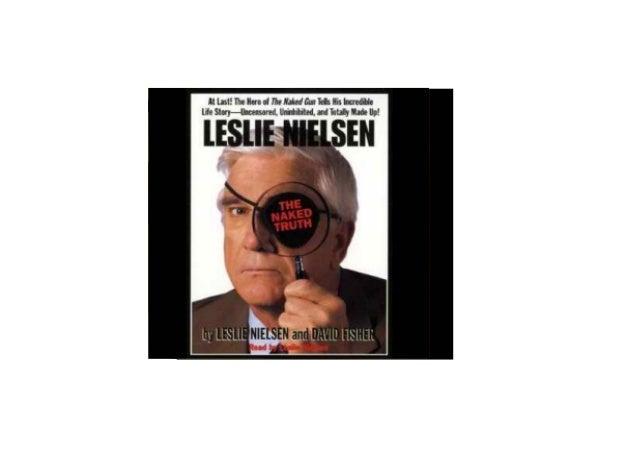Get Leslie nielsen's the naked truth Full Audiobook. Slide 2