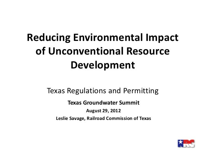 Reducing Environmental Impact of Unconventional Resource        Development   Texas Regulations and Permitting          Te...