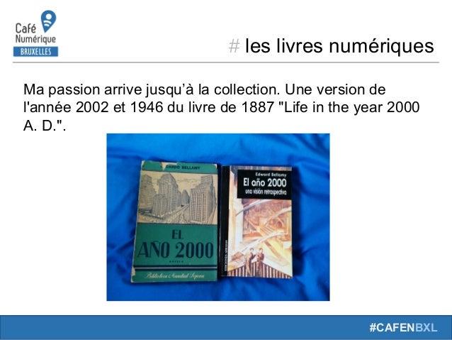 # leslivresnumériques #CAFENBXL Mapassionarrivejusqu'àlacollection.Uneversionde l'année2002et1946dulivred...