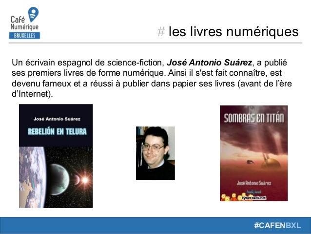 # leslivresnumériques #CAFENBXL Unécrivainespagnoldescience-fiction,José Antonio Suárez,apublié sespremiersliv...
