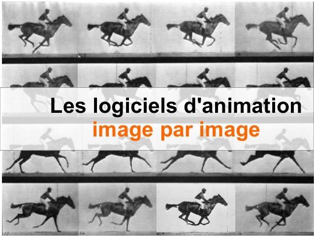 Les logiciels d'animation image par image
