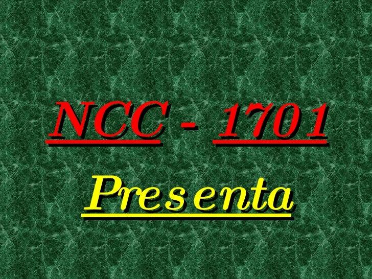 NCC  -  1701 Presenta