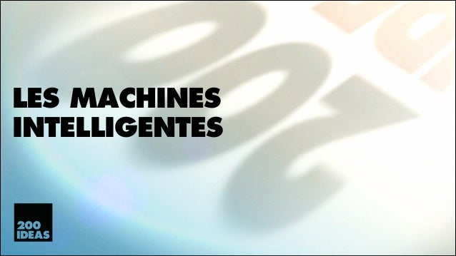 LES MACHINES INTELLIGENTES