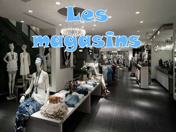 Lesmagasins<br />Les magasins<br />
