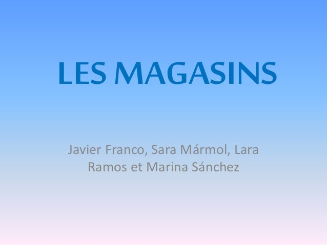 LES MAGASINS Javier Franco, Sara Mármol, Lara Ramos et Marina Sánchez