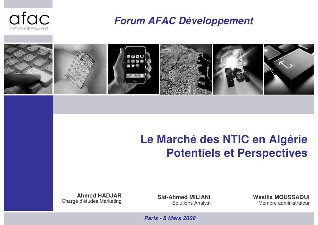 Forum AFAC Développement                                 Le Marché des NTIC en Algérie                                 Pot...