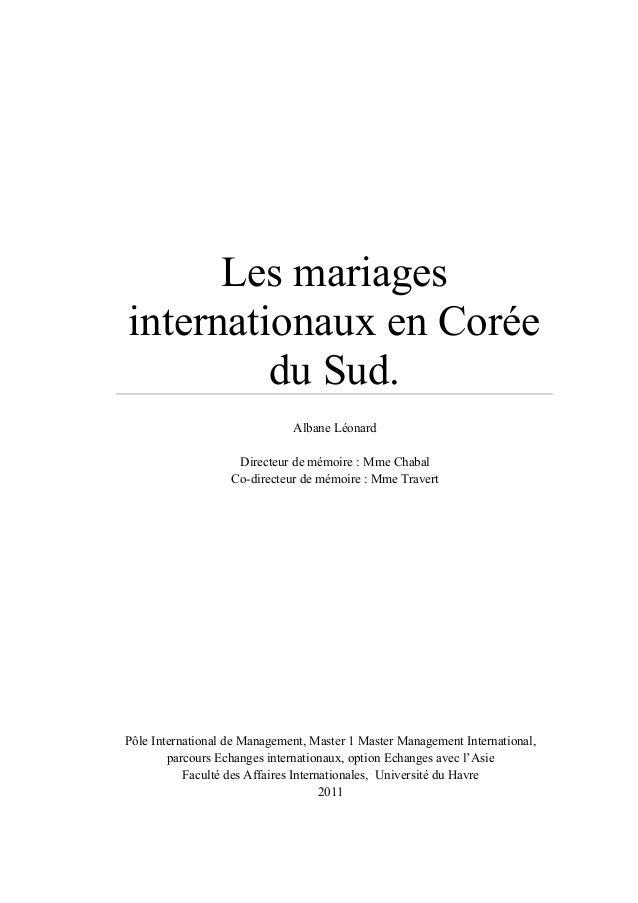Les mariages internationaux en Corée du Sud. Albane Léonard Directeur de mémoire : Mme Chabal Co-directeur de mémoire : Mm...