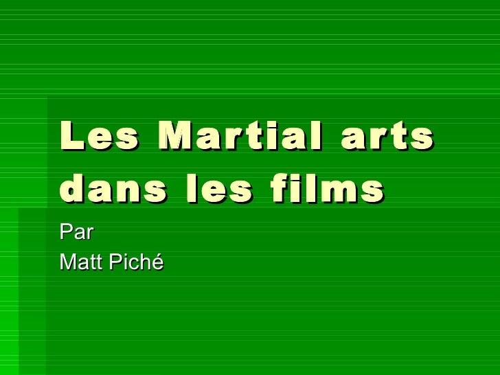 Les Martial arts dans les films Par Matt Piché