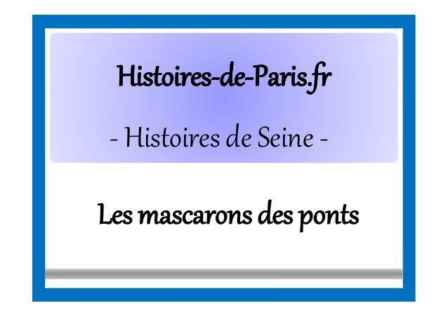 HistoiresHistoires--dede--Paris.frParis.fr - Histoires de Seine - Les mascaronsdes ponts