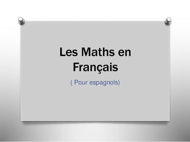 Les Maths en Français ( Pour espagnols)