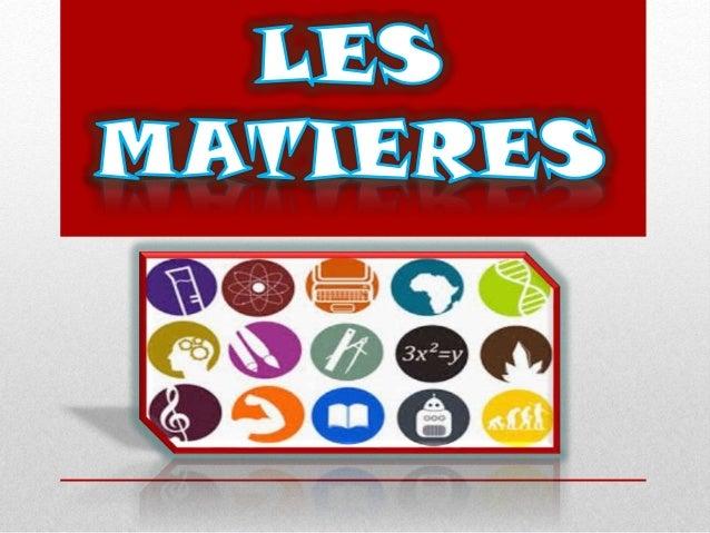 Les Matieres