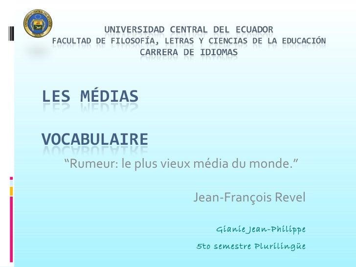 """"""" Rumeur: le plus vieux média du monde."""" Jean-François Revel Gianie Jean-Philippe 5to semestre Plurilingüe"""