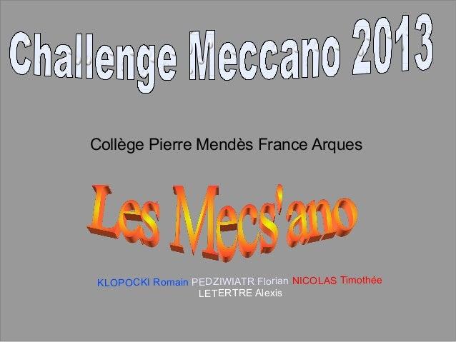Collège Pierre Mendès France Arques KLOPOCKI Romain PEDZIWIATR Florian NICOLAS Timothée LETERTRE Alexis