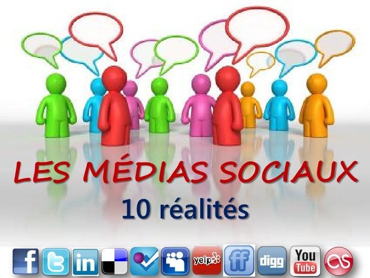 LES MÉDIAS SOCIAUX      10 réalités