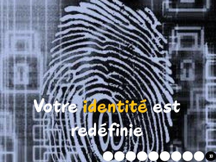 Votre identité est     redéfinie           2          10
