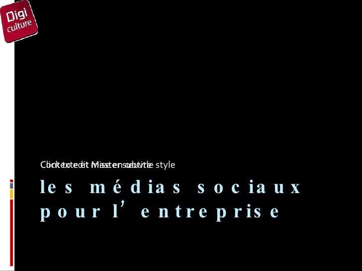 les médias sociaux pour l'entreprise<br />Contexte et mise en œuvre<br />
