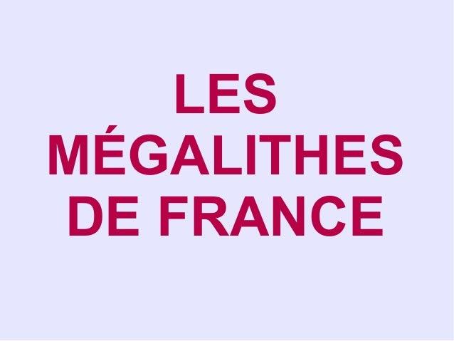 LESMÉGALITHESDE FRANCE