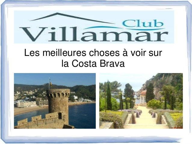 Les meilleures choses à voir sur la Costa Brava