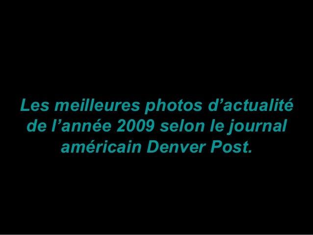 Les meilleures photos d'actualitéLes meilleures photos d'actualité de l'année 2009 selon le journalde l'année 2009 selon l...