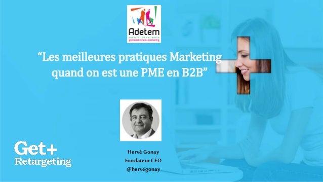 "v ""Les meilleures pratiques Marketing quand on est une PME en B2B"" HervéGonay FondateurCEO @hervegonay"