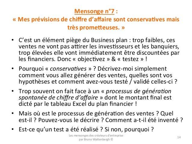 Mensonge  n°7  :       «  Mes  prévisions  de  chiffre  d'affaire  sont  conservaQves  mais   tr...