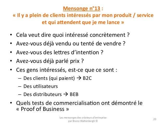 Mensonge  n°13  :       «  Il  y  a  plein  de  clients  intéressés  par  mon  produit  /...