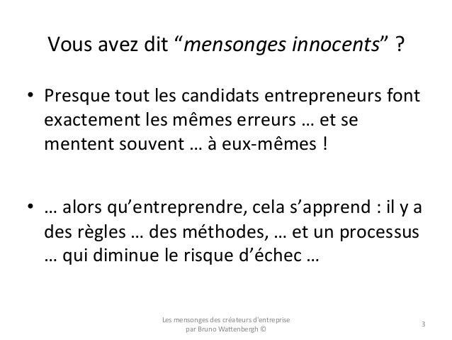 """Vous  avez  dit  """"mensonges  innocents""""  ?   • Presque  tout  les  candidats  entrepreneurs  font ..."""