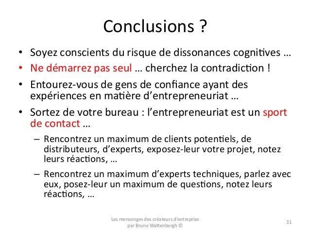 Conclusions  ?   • Soyez  conscients  du  risque  de  dissonances  cogniOves  …     • Ne  démarr...