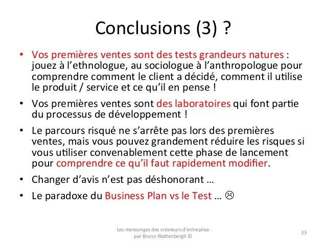 Conclusions  (3)  ?   • Vos  premières  ventes  sont  des  tests  grandeurs  natures  :   jouez ...