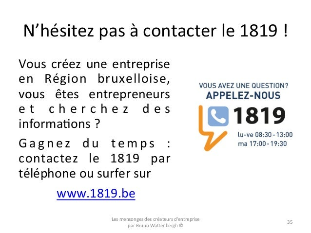 N'hésitez  pas  à  contacter  le  1819  !   Vous  créez  une  entreprise   en   Région   bruxell...