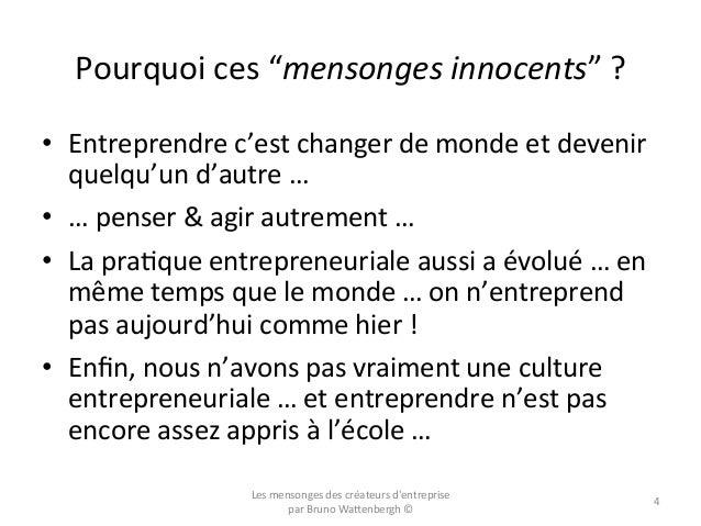 """Pourquoi  ces  """"mensonges  innocents""""  ?   • Entreprendre  c'est  changer  de  monde  et  devenir ..."""
