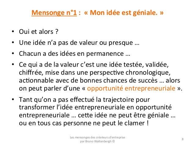 Mensonge  n°1  :    «  Mon  idée  est  géniale.  »   • Oui  et  alors  ?     • Une  idée...