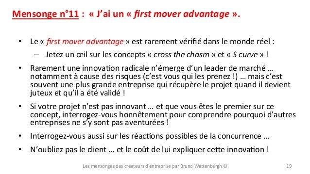 Mensonge  n°11  :    «  J'ai  un  «  first  mover  advantage  ».   • Le  «  first  mover  a...