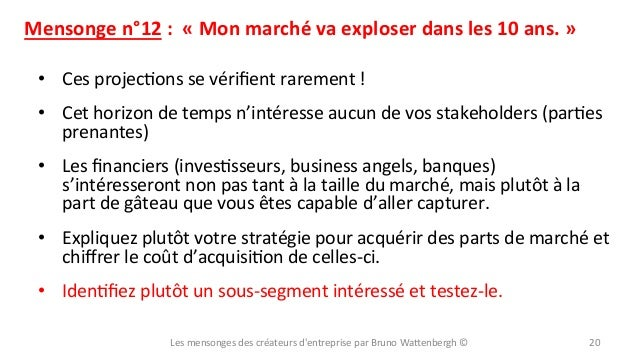 Mensonge  n°12  :    «  Mon  marché  va  exploser  dans  les  10  ans.  »   • Ces  projecXo...