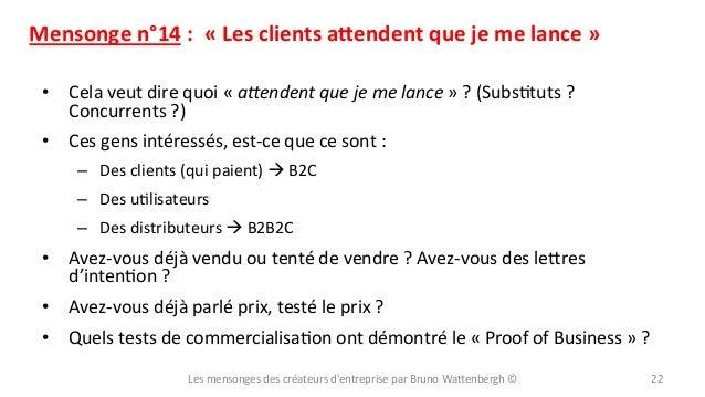 Mensonge  n°14  :    «  Les  clients  aSendent  que  je  me  lance  »   • Cela  veut  dire...